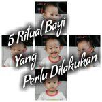 5 Ritual Bayi Yang Perlu Dilakukan