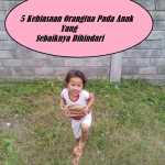Lima Kebiasaan Orang Tua Pada Anak Yang Sebaiknya Dihindari
