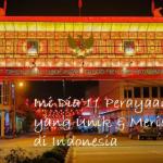 Ini Dia 11 Perayaan Imlek yang Unik dan Meriah di Indonesia
