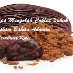 Tips Mengolah Coklat Bubuk Dalam Bahan Adonan Membuat Kue