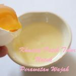 Khasiat Putih Telur Untuk Perawatan Wajah