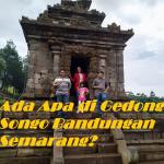 Ada Apa di Gedong Songo Semarang?