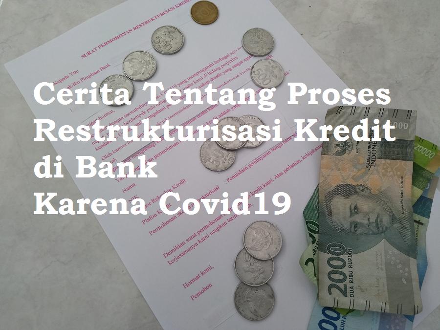 Cerita Tentang Proses Restrukturisasi Kredit di Bank Karena Covid19