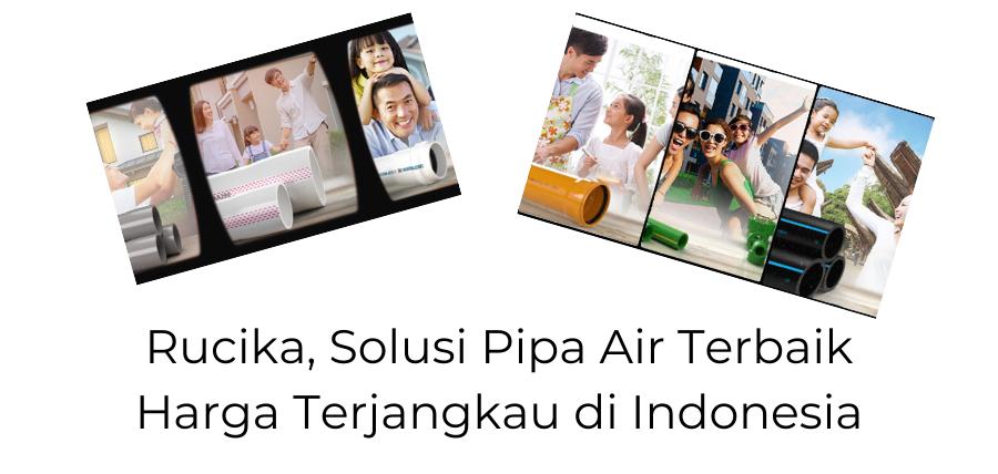 Rucika, Solusi Pipa Air Terbaik Harga Terjangkau di Indonesia