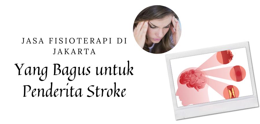 Jasa Fisioterapi di Jakarta yang Bagus untuk Penderita Stroke