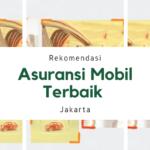 Rekomendasi Asuransi Mobil Terbaik Jakarta