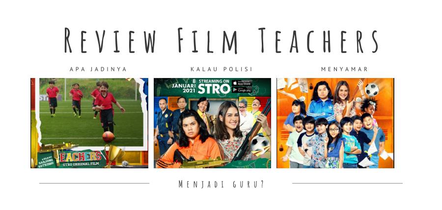 Review Film Teachers