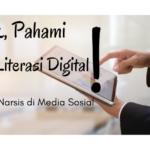 Yuk, Pahami Literasi Digital Sebelum Narsis di Media Sosial!