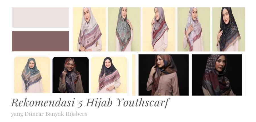 Rekomendasi 5 Hijab Youthscarf yang Diincar Para Hijabers